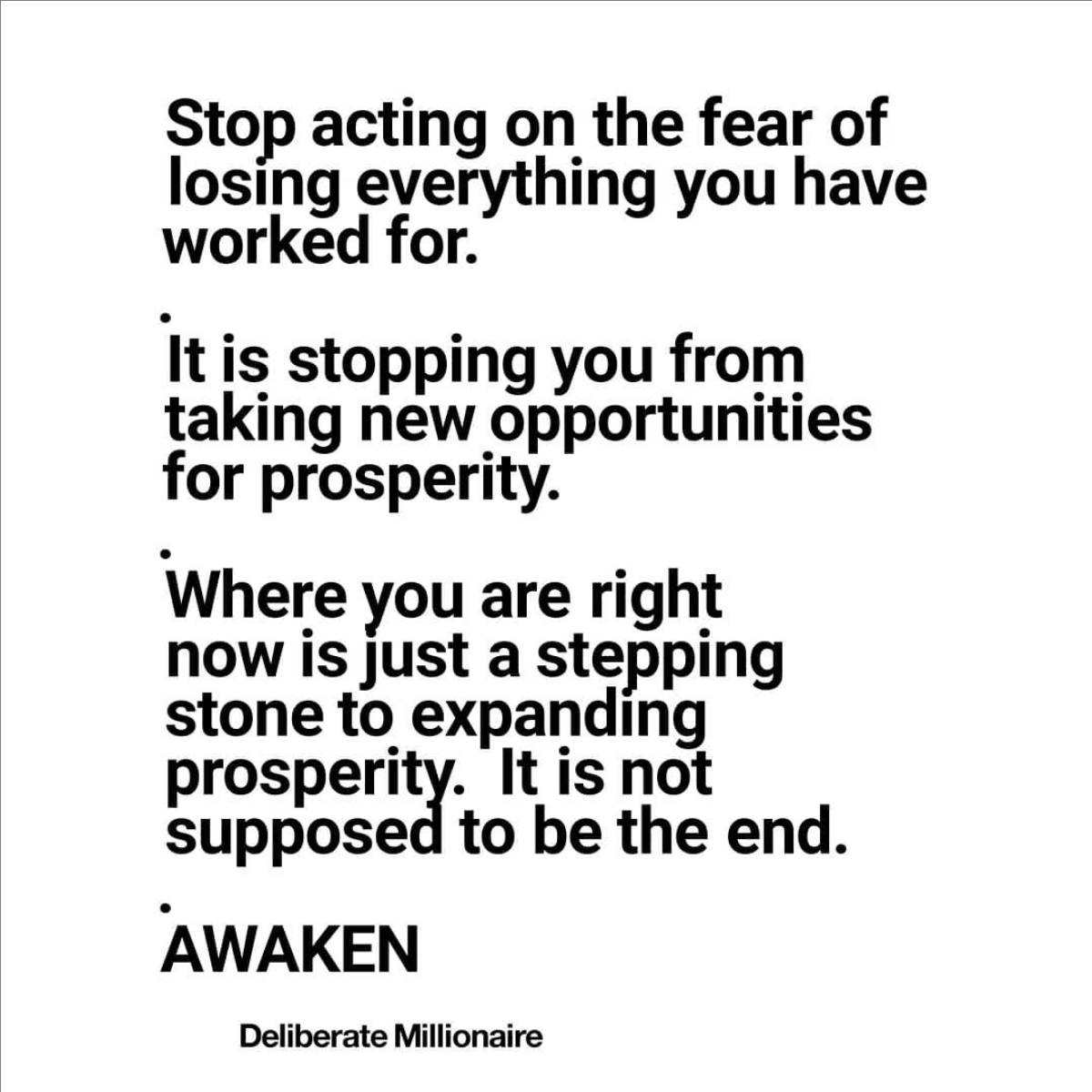 Expansion Is Your Divine Right. Stop Acting on The Fear Of Loss