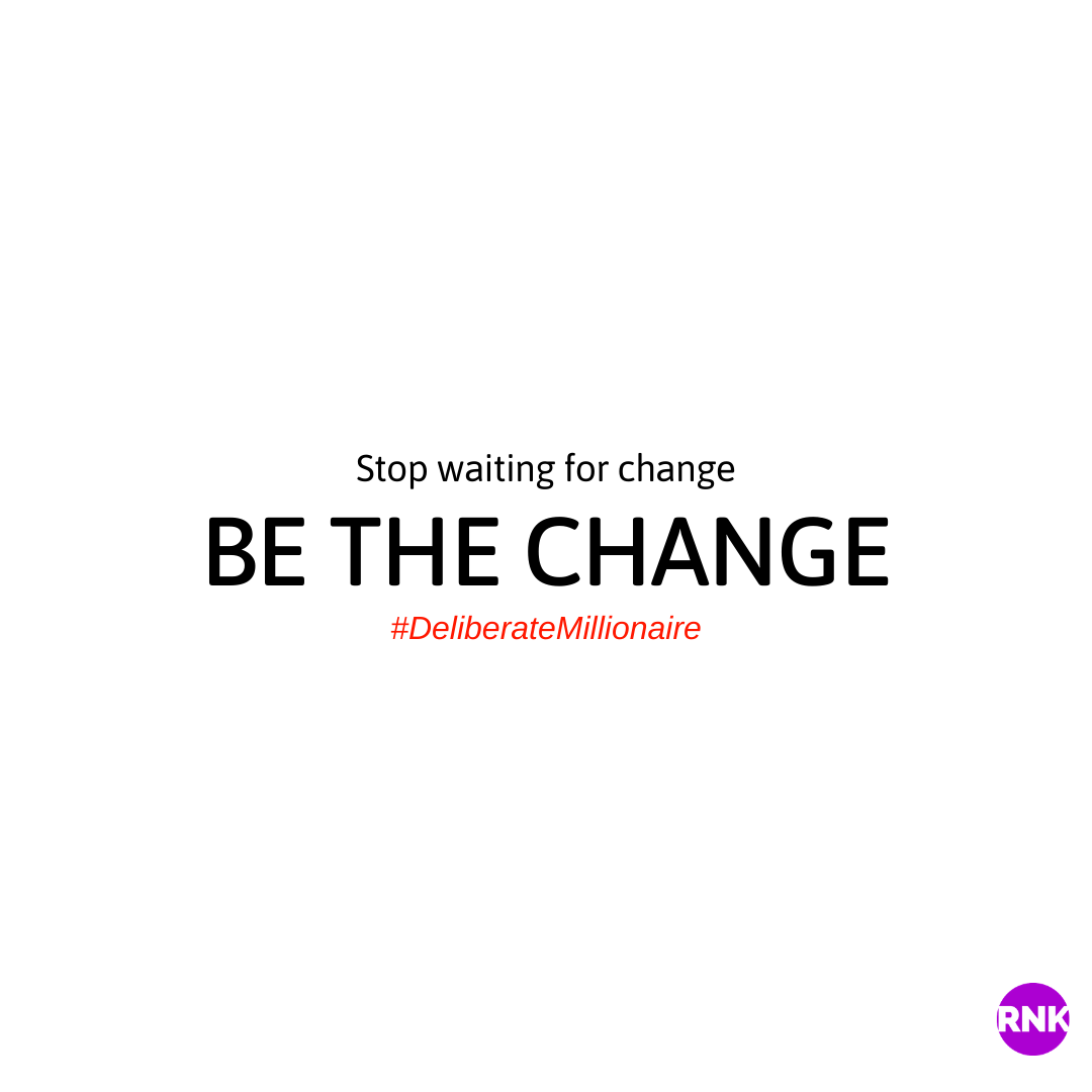 Stop Waiting For Change To Come!