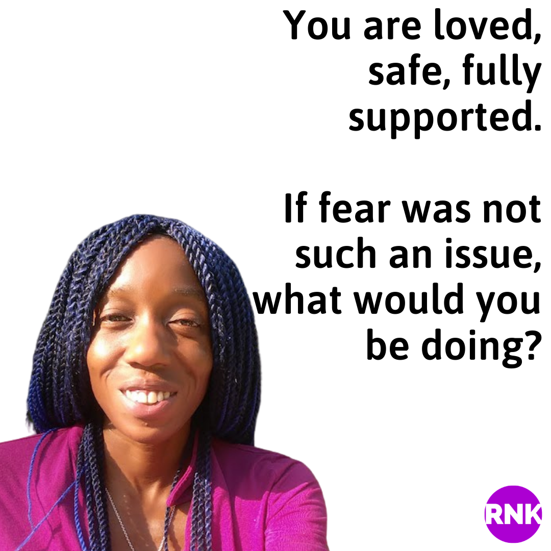 If There Was No Fear, What Would You Be Doing?