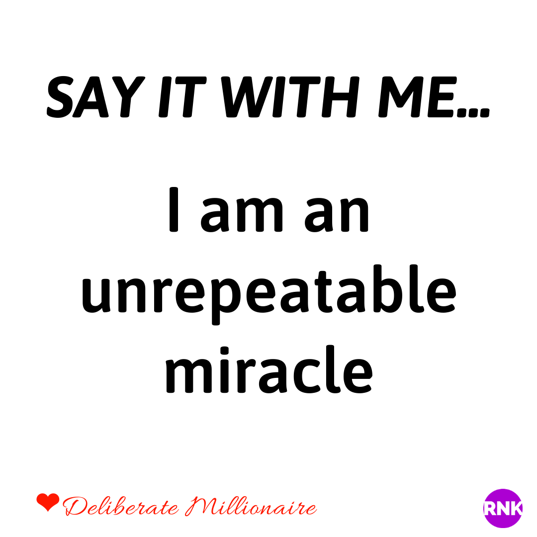 You Are An Unrepeatable Miracle