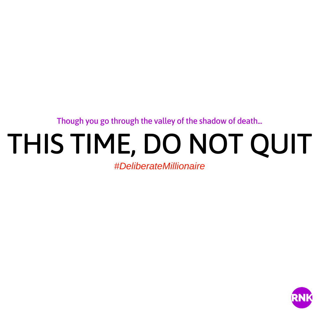 THIS TIME, Do Not Quit.