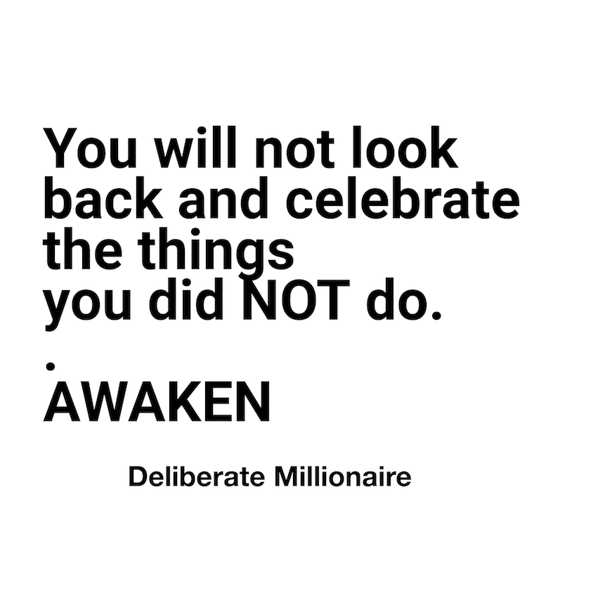 You Will Not Look Back & Celebrate The Things You Did Not Do – AWAKEN!