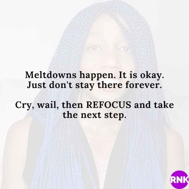 It Is Okay To Melt Down Sometimes