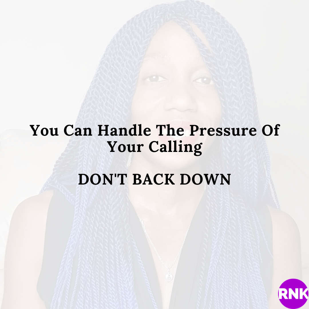 You Can Handle The Pressure Of Your Calling