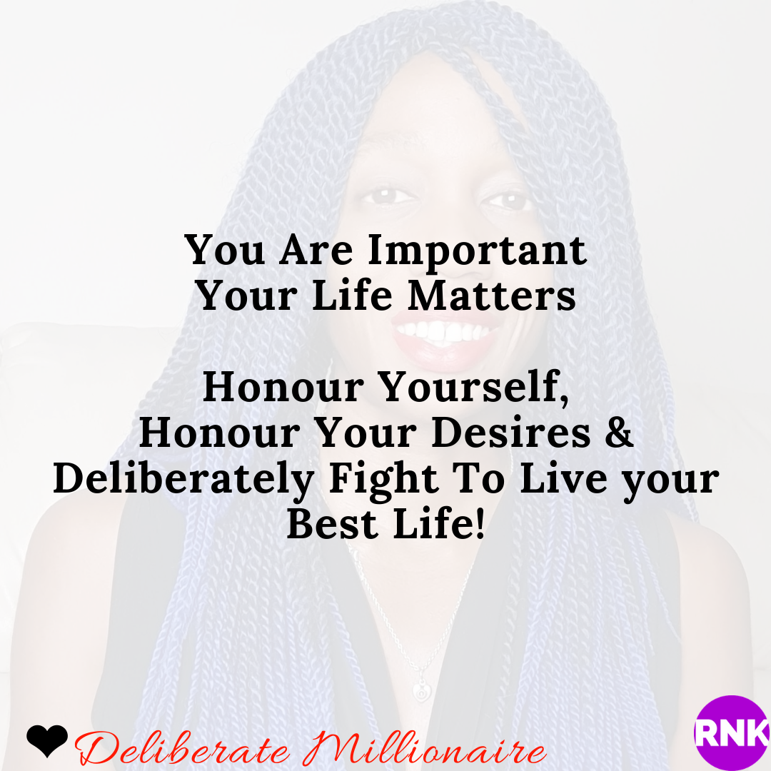 Your Life Is Important. Honour Yourself