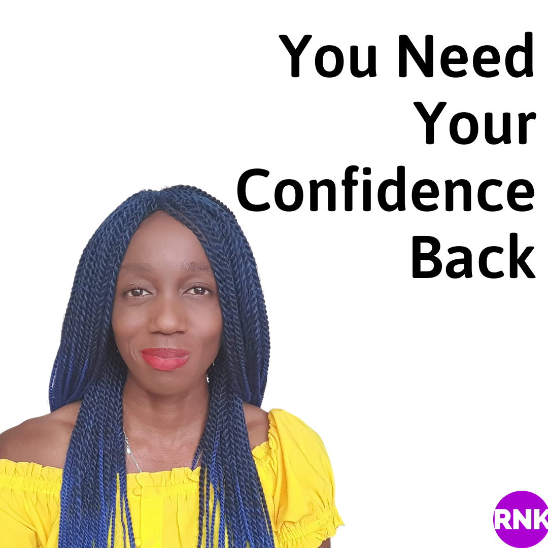 You Need Your Confidence Back