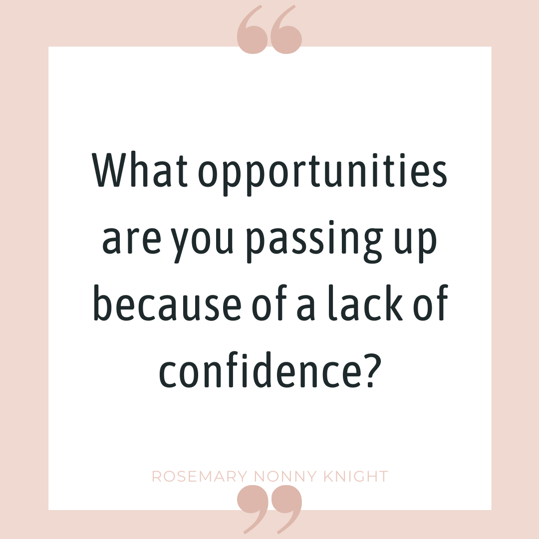 What Opportunities Would You Pursue If You Had More Confidence?