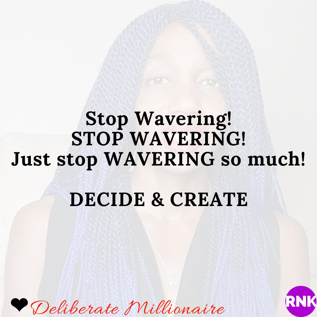 Stop Wavering