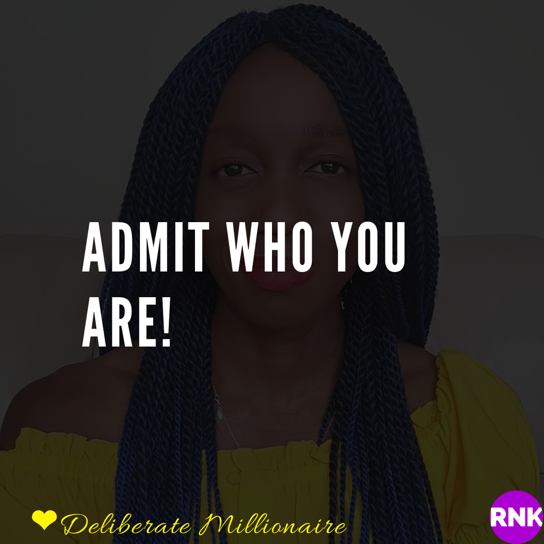 Admit Who You Are