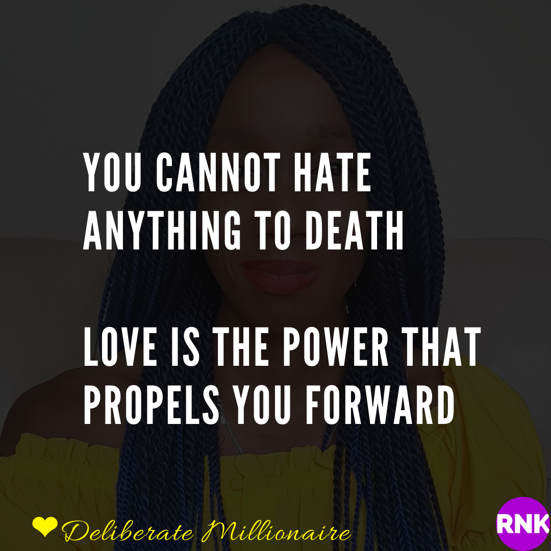 You Cannot Hate Anything To Death