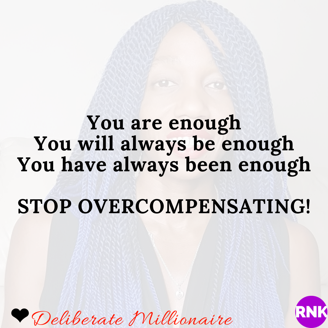 You Are OverCompensating & It Is Still Not Enough