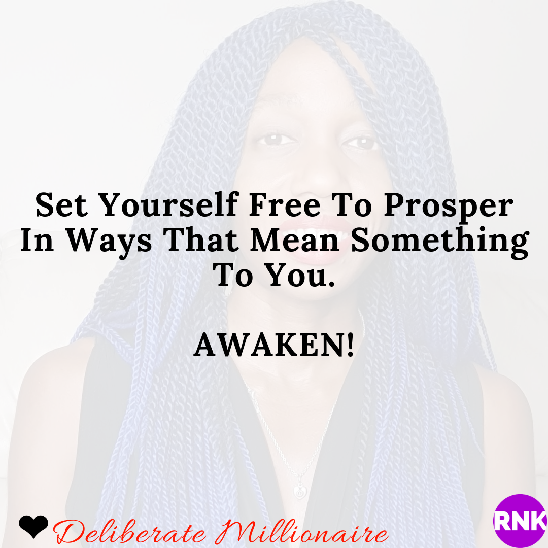 Set Yourself Free To Prosper In The Ways That YOU Want To