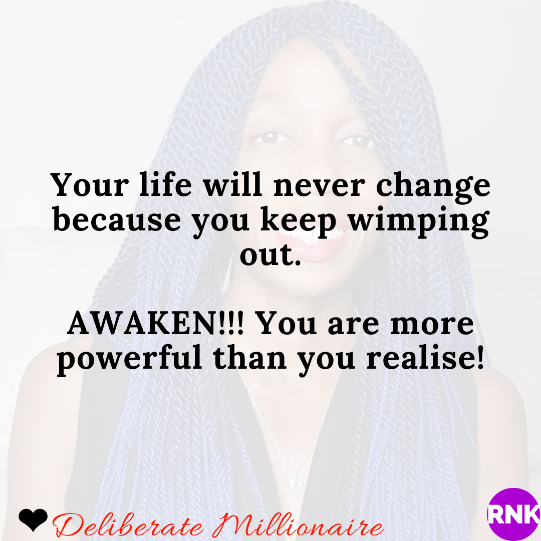Your Life Will Never Change Because You Keep Wimping Out